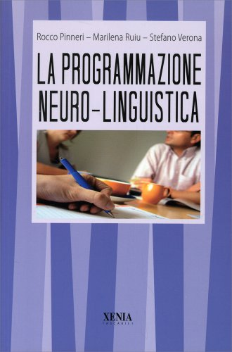 La Programmazione Neuro-Linguistica