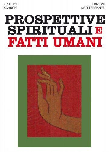Prospettive Spirituali e Fatti Umani (eBook)