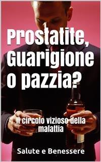 Prostatite, Guarigione o Pazzia? (eBook)