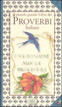 Il Piccolo Grande Libro dei Proverbi Italiani