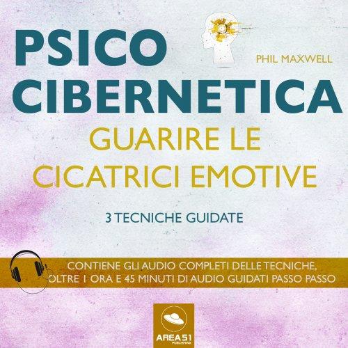 Psicocibernetica - Guarire le Cicatrici Emotive (AudioLibro Mp3)