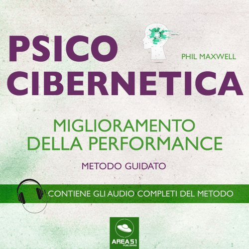 Psicocibernetica - Miglioramento della Performance (AudioLibro Mp3)