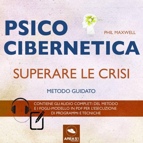 Psicocibernetica - Superare le Crisi (AudioLibro Mp3)