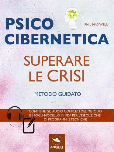 Psicocibernetica - Superare le Crisi (eBook)