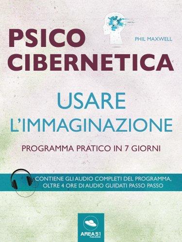 Psicocibernetica - Usare l'Immaginazione (eBook)