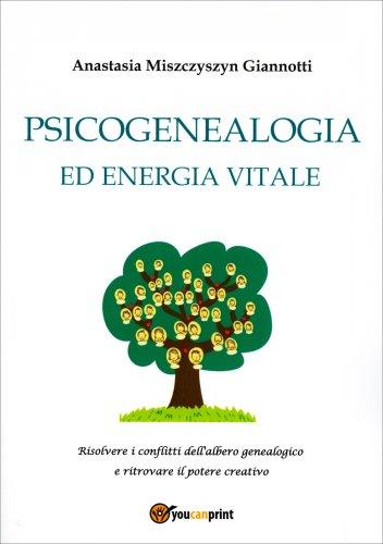 Psicogenealogia ed Energia Vitale