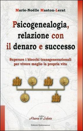 Psicogenealogia, relazione con il Denaro e Successo