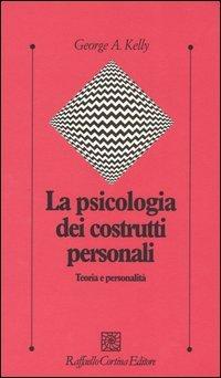 La Psicologia dei Costrutti Personali