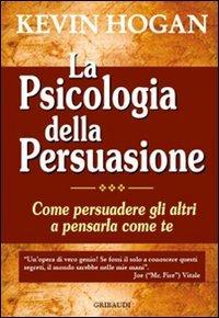 La Psicologia della Persuasione