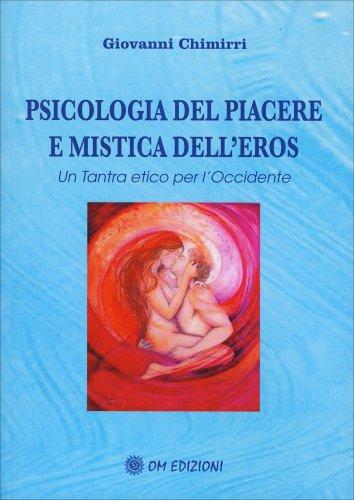 Psicologia del Piacere e Mistica dell'Eros