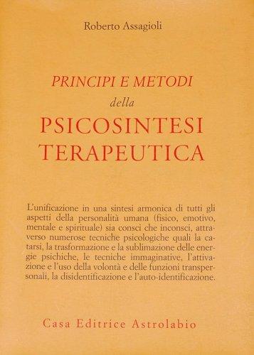 Principi e Metodi della Psicosintesi Terapeutica