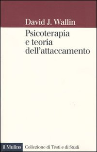 Psicoterapia e Teoria dell'Attaccamento