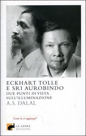 Eckhart Tolle e Sri Aurobindo - Due Punti di Vista sull'Illuminazione