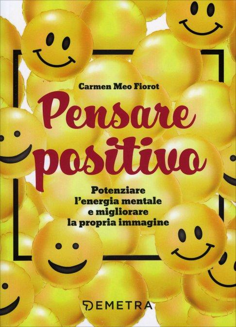 Estremamente Pensare Positivo - Carmen Meo Fiorot - Libro LH21