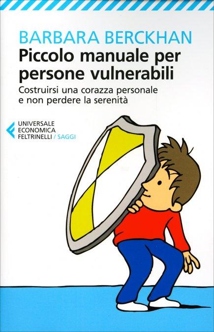 Piccolo Manuale Per Non Farsi Mettere I Piedi In Testa.Piccolo Manuale Per Persone Vulnerabili B Berckhan