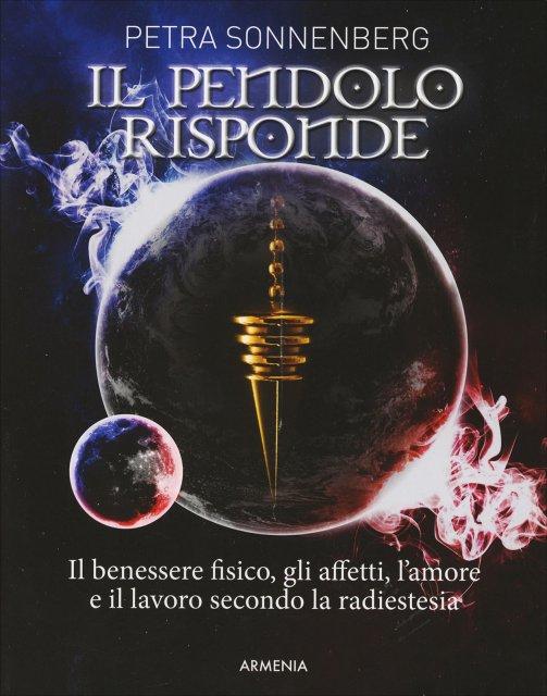 Il Pendolo Risponde - Petra Sonnenberg - Libro