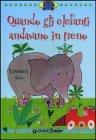 Quando gli Elefanti Andavano in Treno