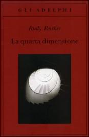 LA QUARTA DIMENSIONE di Rudy Rucker