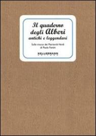 Il Quaderno degli Alberi Antichi e Leggendari