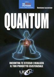 Quantum - Incontra te stesso e realizza il tuo progetto esistenziale