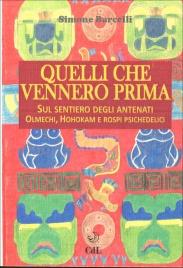 QUELLI CHE VENNERO PRIMA Sul sentiero degli antenati olmechi, hohokam e rospi psichedelici di Simone Barcelli