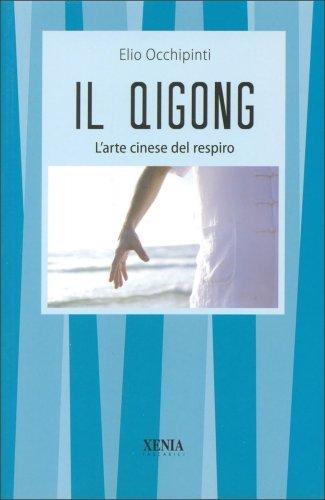 Il Qigong - L'Arte Cinese del Respiro