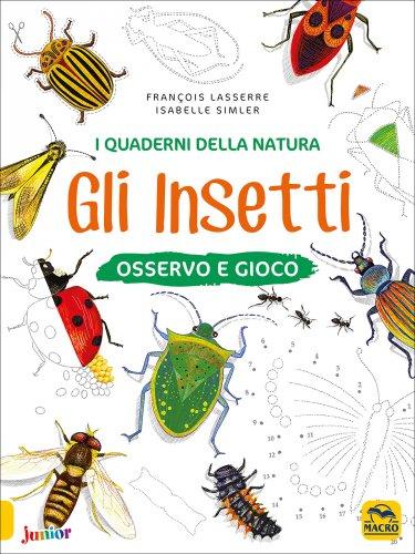 I Quaderni della Natura - Gli Insetti