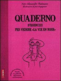 """Quaderno d'Esercizi per Vedere """"La Vie En Rose"""""""