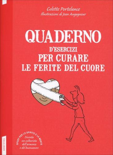 Quaderno d'Esercizi per Curare le Ferite del Cuore