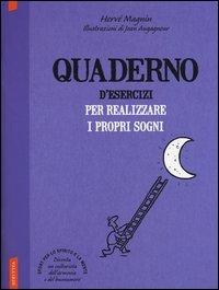 Quaderno d'Esercizi per Realizzare i Propri Sogni