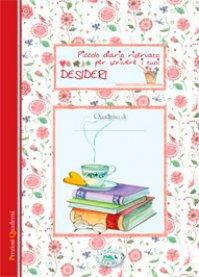 Quaderno - Piccolo Diario Riservato Per Scrivere i Tuoi Desideri