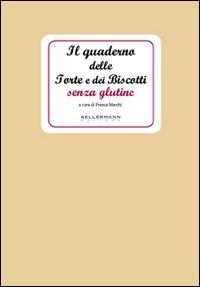 Il Quaderno delle Torte e dei Biscotti Senza Glutine