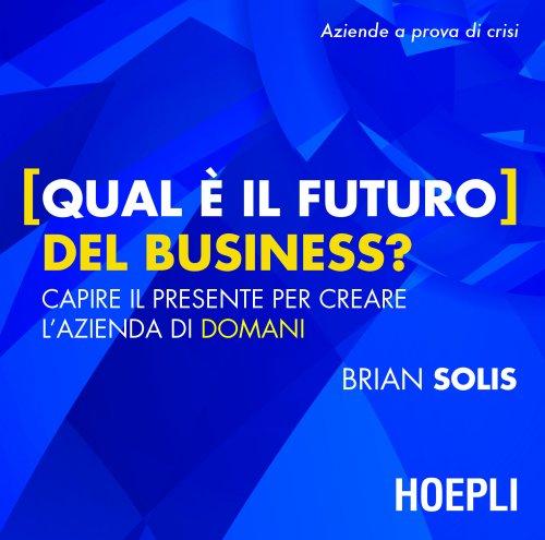 Qual è il Futuro del Business? (eBook)