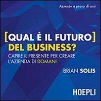 Qual è il Futuro del Business?