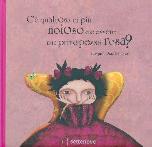 C'è Qualcosa di Più Noioso che Essere una Principessa Rosa?