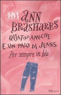 Quattro Amiche e un Paio di Jeans - Per Sempre in Blu