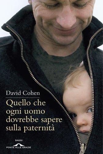 Quello che Ogni Uomo Dovrebbe Sapere sulla Paternità (eBook)