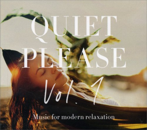 Quiet Please Vol. 1 - Music for Modern Relaxation