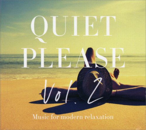 Quiet Please Vol. 2 - Music for Modern Relaxation
