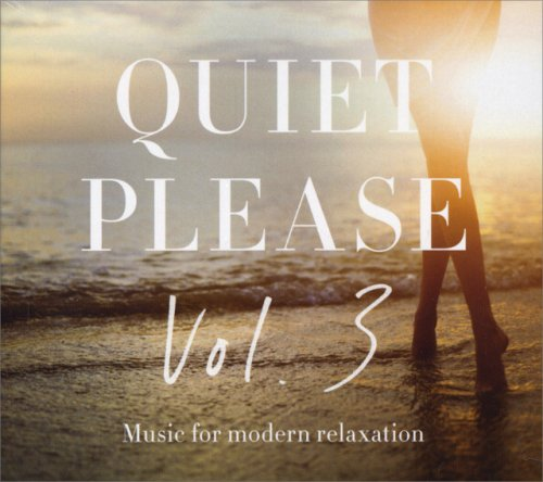 Quiet Please Vol. 3 - Music for Modern Relaxation