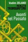 Reality Transurfing - Avanti nel Passato - Vol. 3