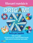 Rilassanti Mandala in Origami