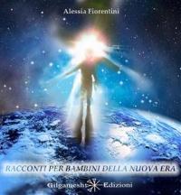 RACCONTI PER BAMBINI DELLA NUOVA ERA (EBOOK) di Alessia Fiorentini