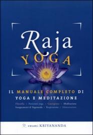 RAJA YOGA Il manuale completo di yoga e meditazione di Swami Kriyananda
