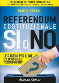 """REFERENDUM COSTITUZIONALE: SI O NO Le ragioni per il NO e il testo della """"controriforma"""" di Paolo Becchi"""