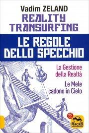 REALITY TRANSURFING - LE REGOLE DELLO SPECCHIO La gestione della realtà - Le mele cadono in cielo di Vadim Zeland