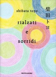 RIALZATI E SORRIDI di Toyo Shibata