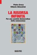 LA RISORSA INFINITA Per una società democratica della conoscenza di Pietro Greco, Vittorio Silvestrini