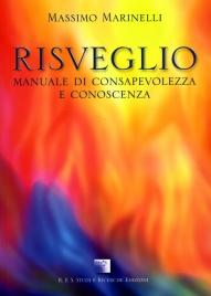RISVEGLIO - MANUALE DI CONSAPEVOLEZZA E CONOSCENZA di Massimo Marinelli