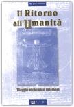 IL RITORNO ALL'UMANITà Viaggio alchemico interiore di Michele Fontana